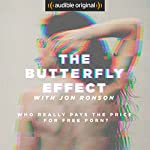 The Butterfly Effect with Jon Ronson Radio/TV Program by Jon Ronson Narrated by Jon Ronson