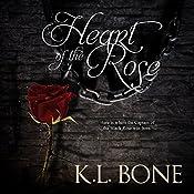 Heart of the Rose: A Tale of the Black Rose Guard, Volume 2 | K.L. Bone