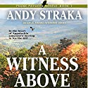 A Witness Above: Frank Pavlicek Mysteries, Book 1 (       UNABRIDGED) by Andy Straka Narrated by Eddie Frierson