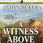 A Witness Above: Frank Pavlicek Mysteries, Book 1 | Andy Straka
