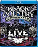 Black Country Communion Live Over Europe [Blu-ray] [2011]