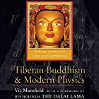Tibetan Buddhism and Modern Physics: Toward a Union of Love and Knowledge Hörbuch von Vic Mansfield,  His Holiness the Dalai Lama (foreword) Gesprochen von: Ralph Morocco