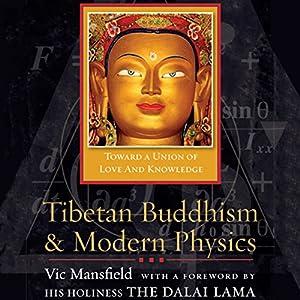Tibetan Buddhism and Modern Physics Hörbuch