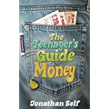 The Teenager's Guide to Moneyby Jonathan Self