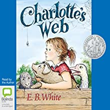 Charlotte's Web Audiobook by E. B. White Narrated by E. B. White