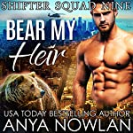 Bear My Heir | Anya Nowlan