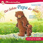 Der liebste Papa der Welt! und andere Geschichten | Susanne Lütje