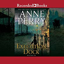 Execution Dock Audiobook by Anne Perry Narrated by David Colacci