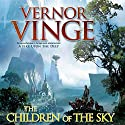 The Children of the Sky Audiobook by Vernor Vinge Narrated by Oliver Wyman