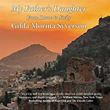 My Father's Daughter: From Rome to Sicily Audiobook by Gilda Morina Syverson Narrated by Gilda Morina Syverson
