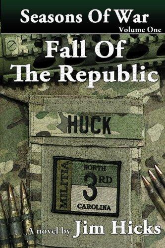 Fall Of The Republic: Seasons Of War-Volume One (Volume 1)