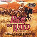Ride the Wind (       UNABRIDGED) by Lucia St. Clair Robson Narrated by Laurie Klein
