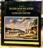 Handloom Weavers in the Ulster Linen Industry (0901905631) by Crawford, William