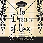 To Dream of Love: The Endearing Young Charms, Book 2 | M. C. Beaton writing as Marion Chesney
