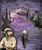 Dark Crystal: The Ultimate Visual History