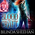 Blood Craft: The Shadow Sorceress, Book 2 Audiobook by Bilinda Sheehan Narrated by Angela Dawe