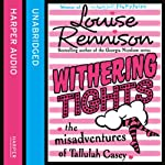 Withering Tights (       UNABRIDGED) by Louise Rennison Narrated by Louise Rennison