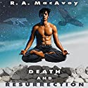 Death and Resurrection (       UNABRIDGED) by R. A. MacAvoy Narrated by James Chen