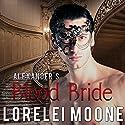Alexander's Blood Bride: A Steamy BBW Vampire Romance Audiobook by Lorelei Moone Narrated by Gethyn Edwards