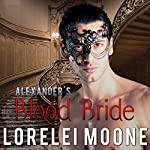Alexander's Blood Bride: A Steamy BBW Vampire Romance | Lorelei Moone