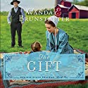 The Gift: The Prairie State Friends, Book 2 Audiobook by Wanda E. Brunstetter Narrated by Rebecca Gallagher