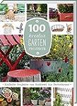 100 kreative Garten-Projekte: Einfach...