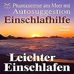 Leichter einschlafen: Phantasiereise ans Meer mit Autosuggestion (Einschlafhilfe) | Franziska Diesmann
