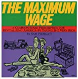 Maximum Wage: A Common-Sense Solution to Americas Rich People Problem