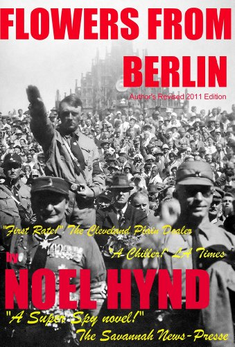 Flowers From Berlin (Noel Hynd - Five Early Spy Novels for Kindle #1)