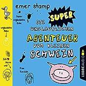 Die super unglaublichen Abenteuer vom kleinen Schwein 2 | Emer Stamp