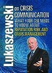 Lukaszewski on Crisis Communication:...