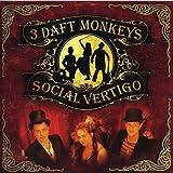 Social Vertigo by 3 Daft Monkeys (2008-03-04)