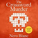 The Crossword Murder Audiobook by Nero Blanc Narrated by Noah Michael Levine