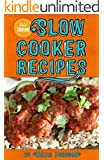 Slow Cooker Recipes: 40 Slow Cooker Recipes for Breakfast, Lunch & Dinner