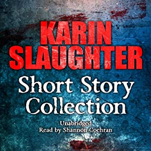 Karin Slaughter: Short Story Collection Audiobook