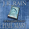 Hail Mary: Jim Knighthorse Series, Book 3 Audiobook by J.R. Rain Narrated by Jason Starr
