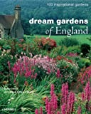 img - for Dream Gardens of England: 100 Inspirational Gardens book / textbook / text book