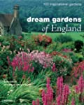 Dream Gardens of England: 100 Inspira...