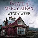 The Fate of Mercy Alban (       UNABRIDGED) by Wendy Webb Narrated by Kirsten Potter