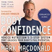 Body Confidence: Venice Nutrition's 3 Step System That Unlocks Your Body's Full Potential | [Mark Macdonald]