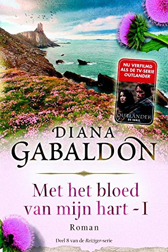 Diana Gabaldon - Met het bloed van mijn hart - boek 1 (De reiziger-cyclus)