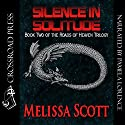 Silence in Solitude: The Roads of Heaven, Book 2 (       UNABRIDGED) by Melissa Scott Narrated by Pamela Lorence