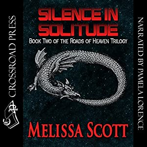 Silence in Solitude: The Roads of Heaven, Book 2 | [Melissa Scott]