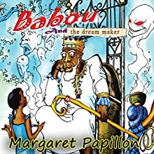 Babou and the Dream Maker Audiobook by Margaret Papillon Narrated by Rachel Murphy