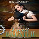 I Will Breathe Audiobook by Regina Puckett Narrated by Hollie Jackson