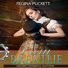 I Will Breathe (       UNABRIDGED) by Regina Puckett Narrated by Hollie Jackson