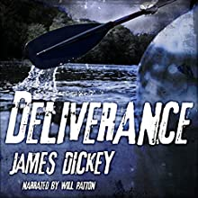 Deliverance (       UNABRIDGED) by James Dickey Narrated by Will Patton