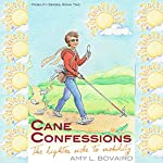 Cane Confessions: The Lighter Side to Mobility | Amy L. Bovaird