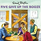 Five Give Up the Booze Hörbuch von Bruno Vincent Gesprochen von: Bruno Vincent