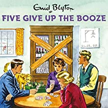 Five Give Up the Booze Audiobook by Bruno Vincent Narrated by Bruno Vincent